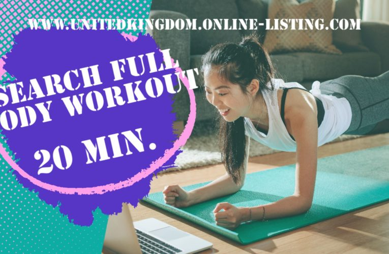 Search Finest Full Body 20 Minute Workout Plan in the UK